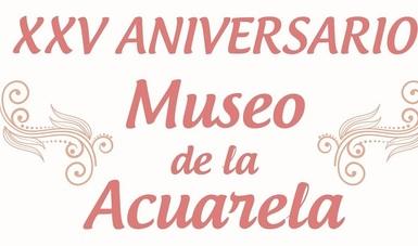 Exposición conmemorativa enmarca los 25 años del Museo de la Acuarela del Estado de México
